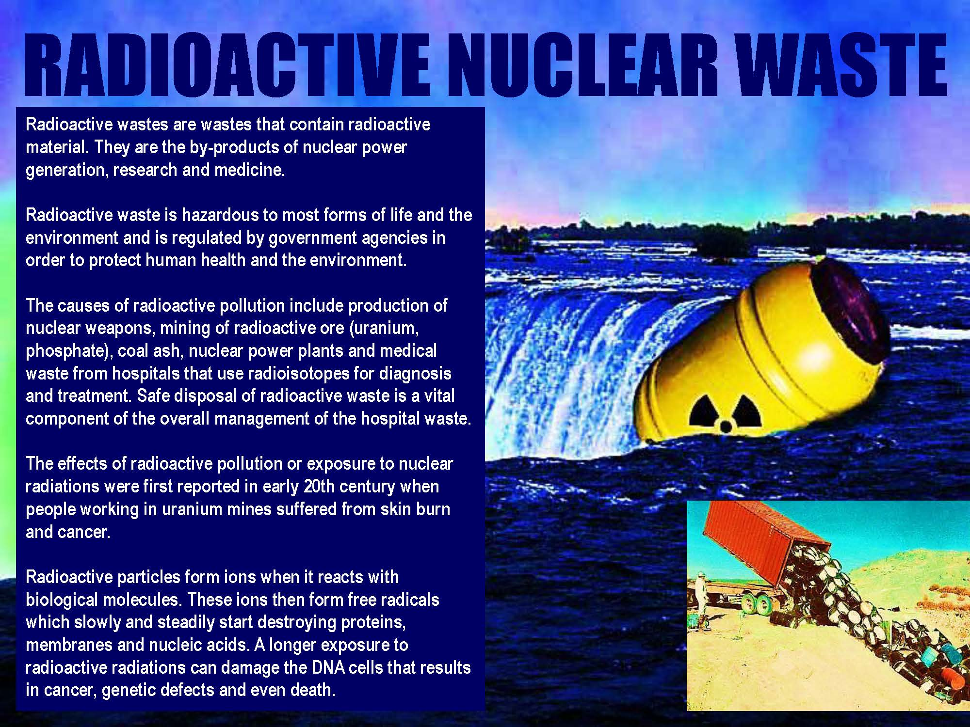 an overview of the radioactive wastes and the issues of the radiation It is a natural consequence of using radioactive materials that radioactive waste is generated these wastes must be managed safely and appropriately related pages amounts of radioactive waste in australia most of australia's radioactive waste consists of low level and short-lived intermediate level waste.